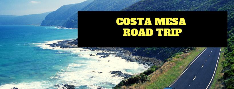 Costa Mesa Road Trip